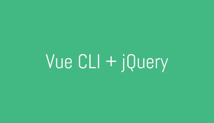 Menggunakan jQuery dengan Vue CLI3